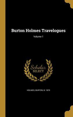 Burton Holmes Travelogues; Volume 1