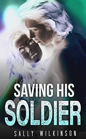 MILITARY ROMANCE: Saving His Soldier (An Alpha Male Bady Boy Navy SEAL Contemporary Mystery Romance Collection)