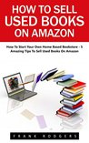 How To Sell Used Books On Amazon : How To Start Your Own Home Based Bookstore - 5 Amazing Tips To Sell Used Books On Amazon! (Passive Income, Selling Books On Amazon, Home-Based Bookstore)