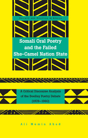 Somali Oral Poetry and the Failed She-Camel Nation State: A Critical Discourse Analysis of the Deelley Poetry Debate (1979-1980)