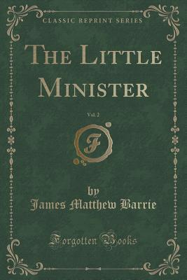 The Little Minister, Vol. 2
