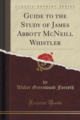 Guide to the Study of James Abbott McNeill Whistler