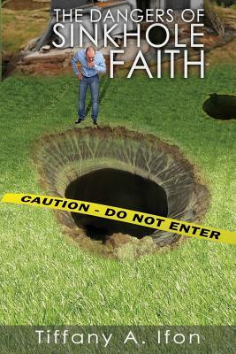 The Dangers of Sinkhole Faith