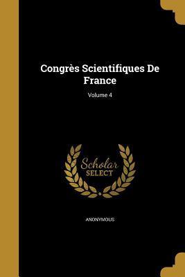 Congres Scientifiques de France; Volume 4