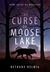 The Curse of Moose Lake by Bethany Helwig