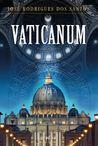 Vaticanum by José Rodrigues dos Santos