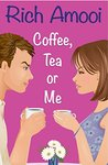 Coffee, Tea or Me by Rich Amooi