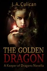 The Golden Dragon (The Keeper of Dragons, #1.5)