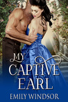 My Captive Earl (The Captivating Debutantes Series. Book 2)