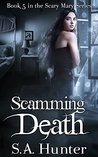 Scamming Death (Scary Mary, #5)