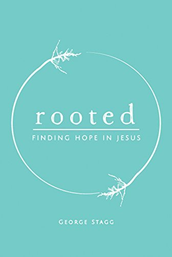 Rooted: Finding Hope in Jesus (Maturing In Christ Book 1)