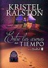 Entre las arenas del tiempo by Kristel Ralston