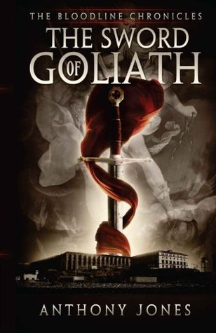 The Sword of Goliath (The Bloodline Chronicles, #1)