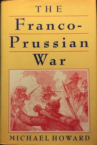 The Franco Prussian War The German Invasion Of France 1870 1871 By