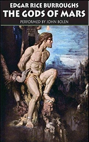 The Gods of Mars(Annotated): At the end of the first book, A Princess of Mars, John Carter is unwillingly transported back to Earth.