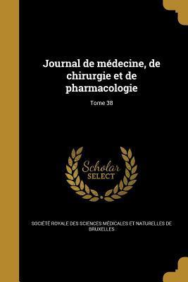 Journal de Medecine, de Chirurgie Et de Pharmacologie; Tome 38