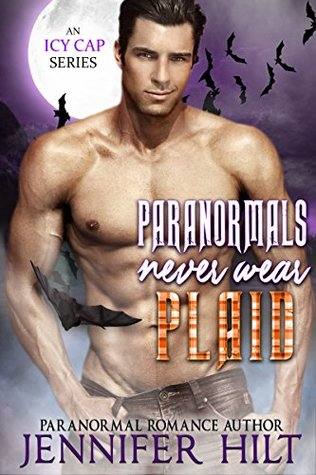 Paranormals Never Wear Plaid (Icy Cap Den Book 5)