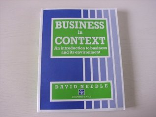 Business in Context: An Introduction to Business and Its Environment (Business in Context Series)