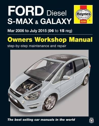 Ford S Max & Galaxy Diesel Owners Workshop Manual: 2006-2015