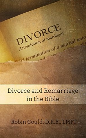 Divorce and Remarriage in the Bible (BEKY Books Book 6)