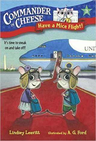 Have a Mice Flight! (Commander in Cheese #3)