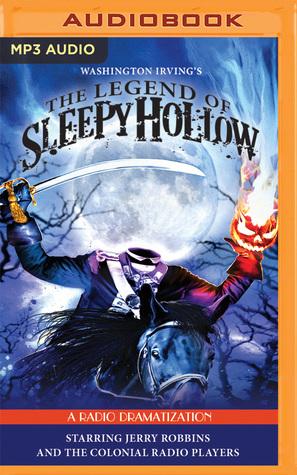 The Legend of Sleepy Hollow: A Radio Dramatization