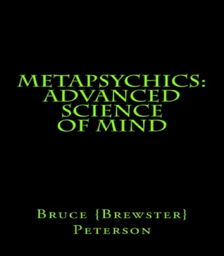 MetaPsychics: Advanced Science Of Mind