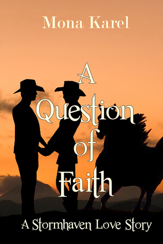 A Question of Faith ~ A Stormhaven Love Story ~ Book 2