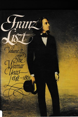 Franz Liszt: The Weimar Years, 1848-1861 por Alan Walker