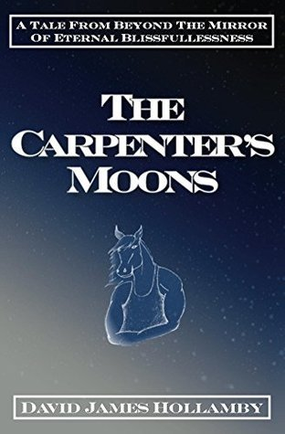 The Carpenter's Moons by David James Hollamby