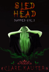 Sled Head: A Christmas Tale (Damned Girl, #2)