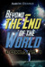 Beyond the End of the World...