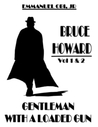 Bruce Howard: Gentleman with a Loaded Gun
