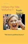 Hillary for Me: Volume I
