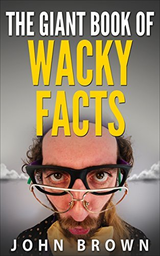 The Giant Book of Wacky Facts