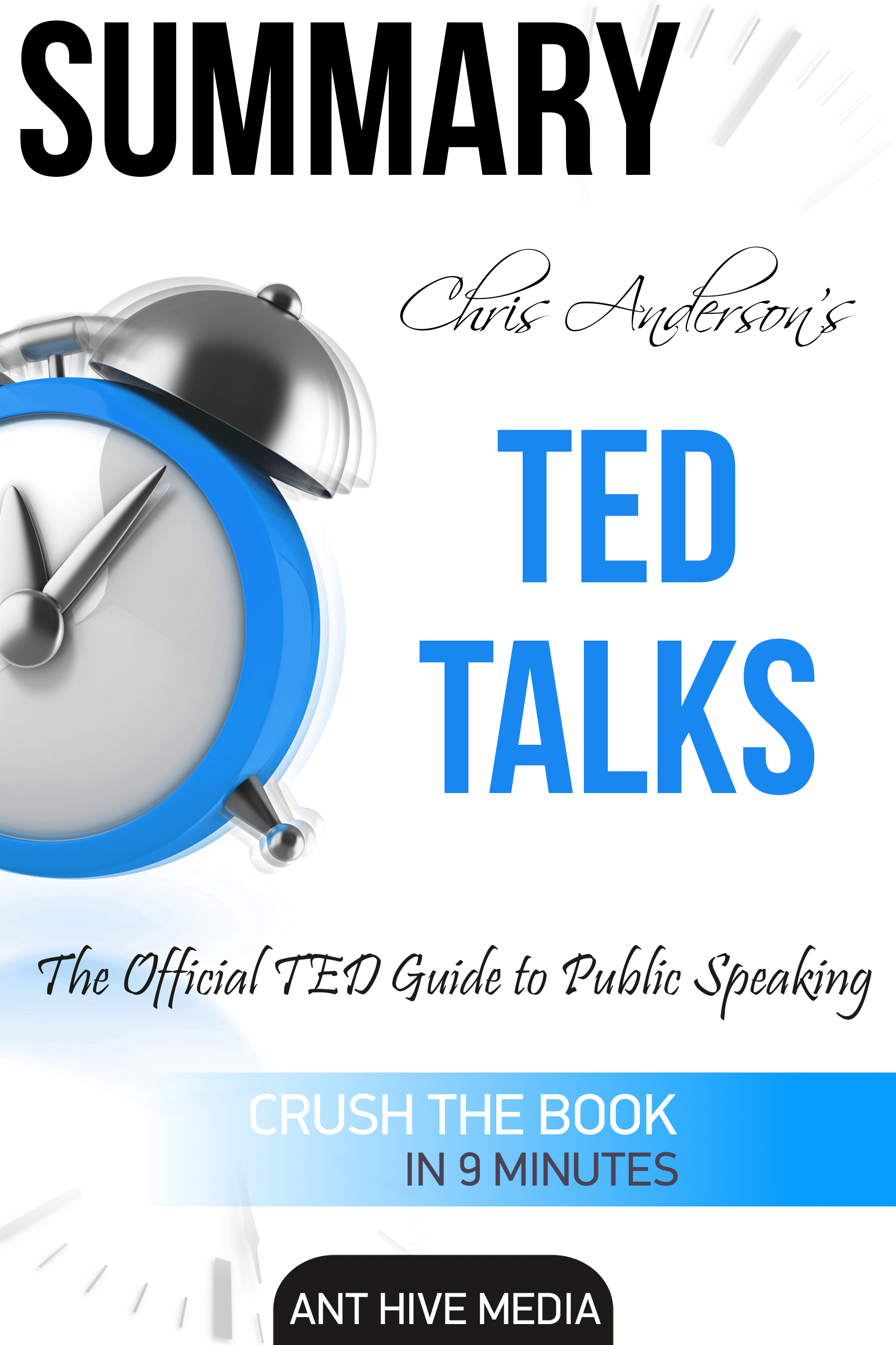 Chris Anderson's TED Talks: The Official TED Guide to Public Speaking | Summary
