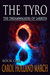 The Tyro The Dreamwalkers of Larreta, Book 1 by Carol Holland March