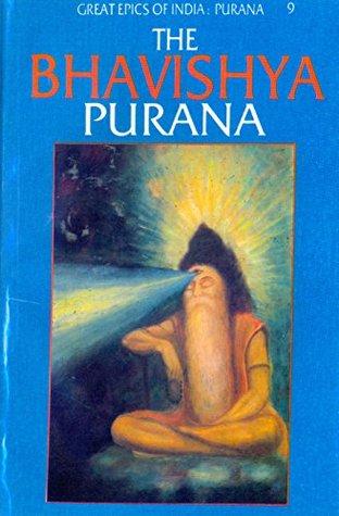 Bhavishya Purana (Great Epics of India: Puranas Book 9)