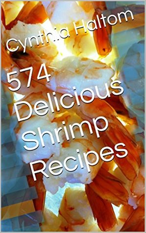 574 Delicious Shrimp Recipes