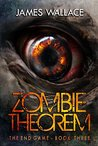 The End Game (Zombie Theorem #3)