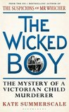 The Wicked Boy by Kate Summerscale