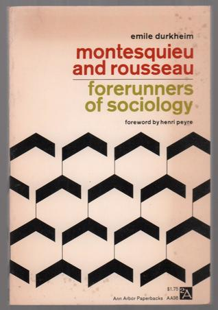 Montesquieu and Rousseau: Forerunners of Sociology