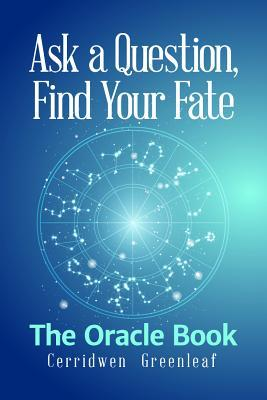 Ask a Question, Find Your Fate: The Oracle Book