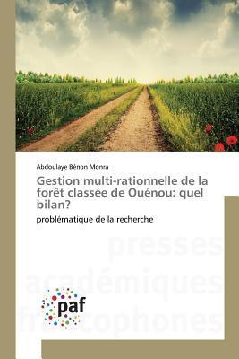 Gestion Multi-Rationnelle de La Foraat Classa(c)E de Oua(c)Nou: Quel Bilan?