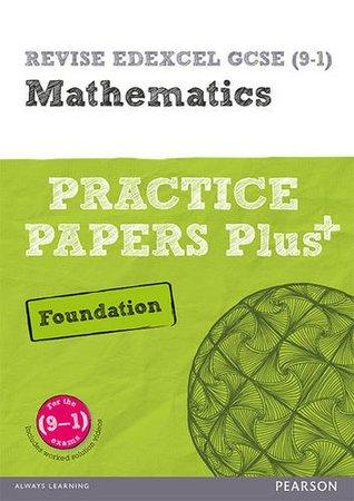 REVISE Edexcel GCSE (9-1) Mathematics Foundation Practice Papers in Context: For the 2015 Qualifications (REVISE Edexcel GCSE Maths 2015)