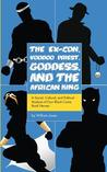 The Ex-Con, Voodoo Priest, Goddess, and the African King: A Social, Cultural, and Political Analysis of Four Black Comic Book Heroes