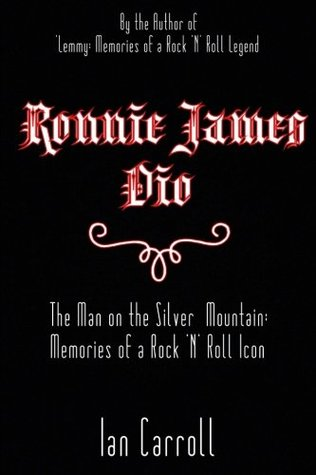 Ronnie James Dio: The Man on the Silver Mountain: Memories of a Rock 'n' Roll Icon