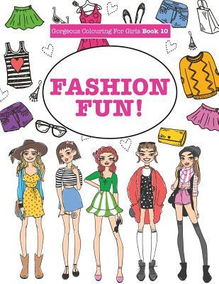 Gorgeous Colouring for Girls - Fashion Fun!