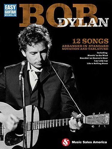 Bob Dylan - Easy Guitar: Easy Guitar with Notes & Tab