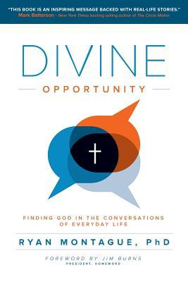 Divine Opportunity: Finding God in the Conversations of Everyday Life